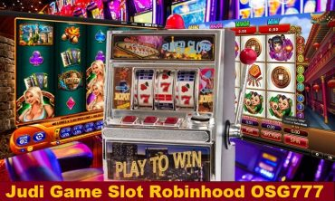 Judi Game Slot Robinhood OSG777